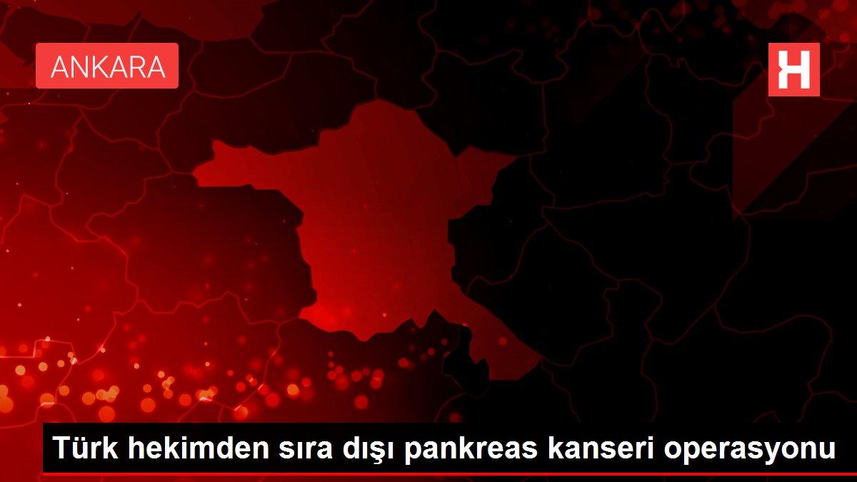 Türk hekimden sıra dışı pankreas kanseri operasyonu